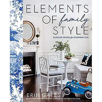 Elements of Family Style: Elegant Spaces for Everyday� Life