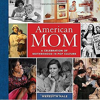 American Mom - A Celebration of Motherhood in Pop Culture by Meredith