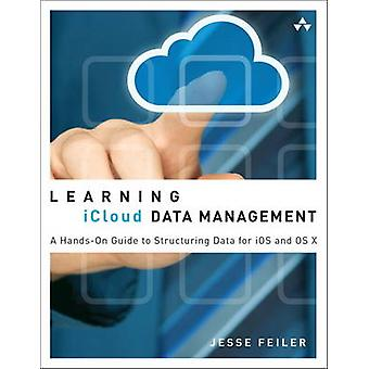 Learning iCloud Data Management - A Hands-on Guide to Structuring Data