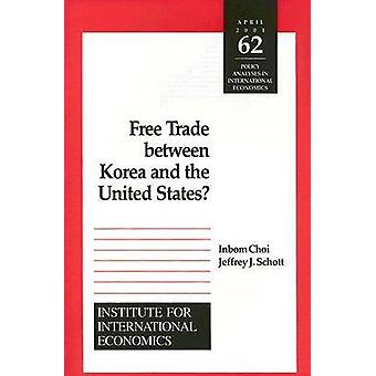 Free Trade Between Korea and the United States? by Inbom Choi - Jeffr