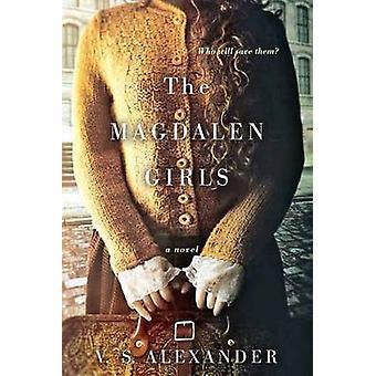 The Magdalen Girls by V. S. Alexander - 9781496706126 Book