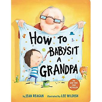 How to Babysit a Grandpa by Jean Reagan - 9781524772550 Book