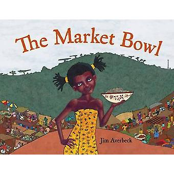 The Market Bowl by Jim Averbeck - 9781580893688 Book