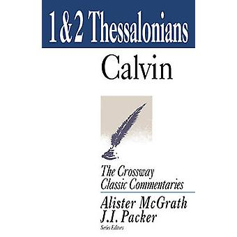 1 and 2 Thessalonians by John Calvin - Alister McGrath - J. I. Packer