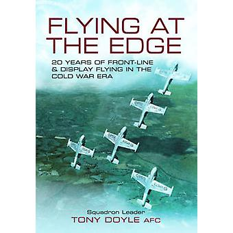 Flying at the Edge - 20 Years of Front-Line and Display Flying in the