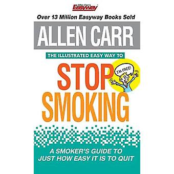 The Illustrated Easy Way to Stop Smoking by Allen Carr - 978184837930