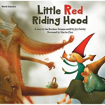 Little Red Riding Hood by Grimm Brothers - Joy Cowley - Hee-Jeong Yoo