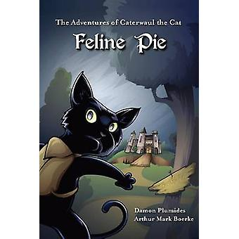 The Adventures of Caterwaul the Cat - Feline Pie by Damon Plumides - A