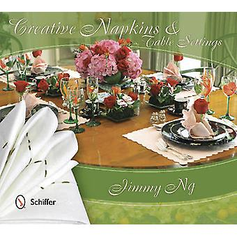 Creative Napkins and Table Settings by Jimmy Ng - 9780764344015 Book