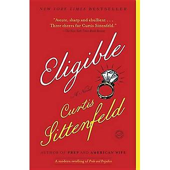 Eligible by Curtis Sittenfeld - 9780812980349 Book