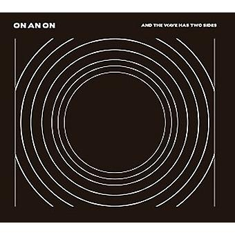 On an on - And Wave Has Two Sides [CD] USA import