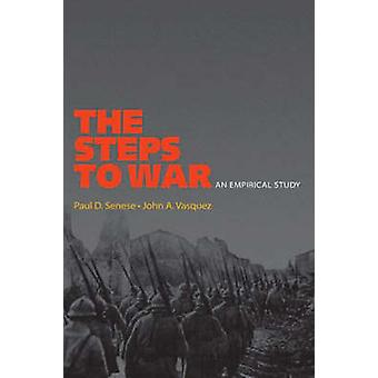 The Steps to War - An Empirical Study by Paul D. Senese - John A. Vasq