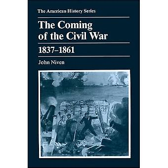 The Coming of the Civil War - 1837-1861 by John Niven - 9780882958613