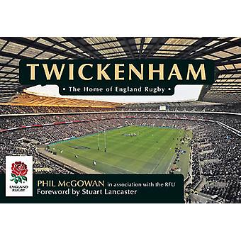 Twickenham - het huis van Engeland Rugby door Phil McGowan - In Associatio