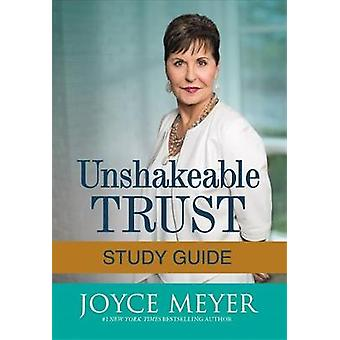 Unshakeable Trust Study Guide - Find the Joy of Trusting God at All Ti