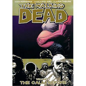 The Walking Dead - v. 7 - calma prima da Robert Kirkman - Charlie Adlar