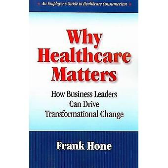Why Healthcare Matters - How Business Leaders Can Drive Transformation