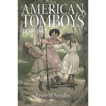 American Tomboys - 1850-1915 by Renee M. Sentilles - 9781625343208 Bo