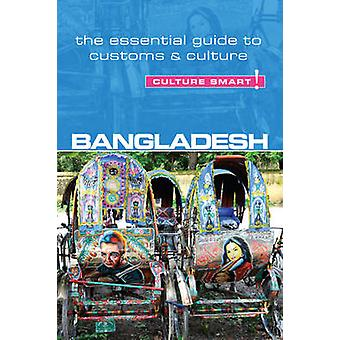 Bangladesh - Culture Smart! - The Essential Guide to Customs & Culture