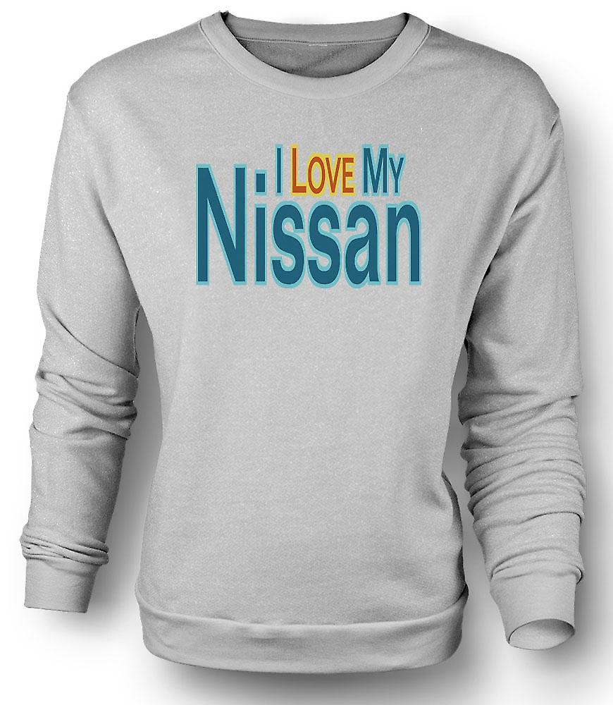 Mens Sweatshirt I love my Nissan - Car Enthusiast