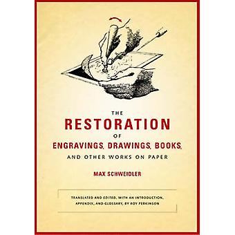 The Restoration of Engravings - Drawings - Books - and Other Works on