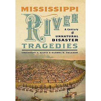 Mississippi River tragédies - un siècle de catastrophe naturelle par Chris