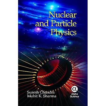 Nuclear and Particle Physics by S. Chandra - Mohit K. Sharma - 978184
