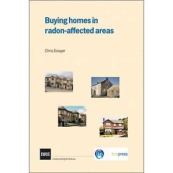 Buying Homes in Radon-Affected Areas by Chris Scivyer - 9781860816789
