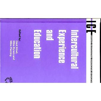Intercultural Experience and Education by Geof Alred & Michael Byram & Mike Fleming