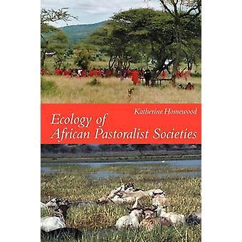 Ecology of African Pastoralist Societies by Katherine Homewood - 9780