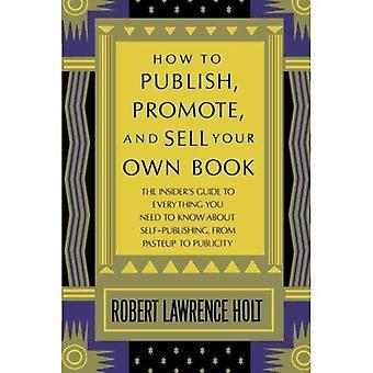 Hoe te publiceren, promoten en verkopen van uw eigen boek