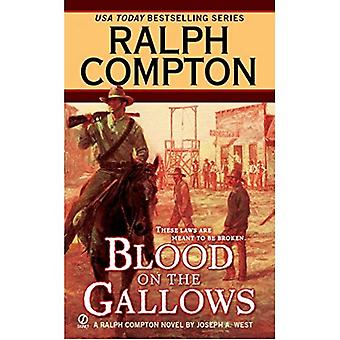 Blood on the Gallows (Ralph Compton Novels)