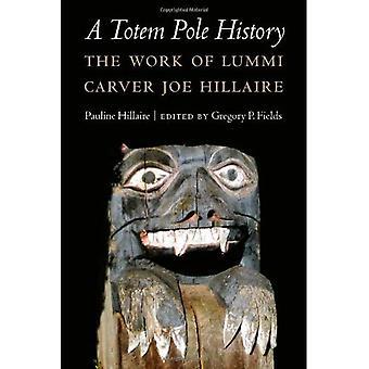 En totempæl historie: Arbejde af Lummi Carver Joe Hillaire (undersøgelser i antropologi af nordamerikanske indianere)