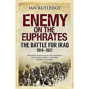 Ennemi sur l'Euphrate: la bataille pour l'Irak, 1914-1921