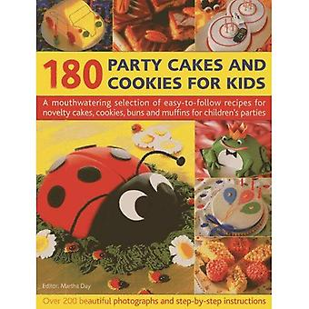 180 Party Cakes & Cookies for Kids: A Mouthwatering Selection of easy-to-follow recipes for novelty cakes, cookies, buns and muffins for children's parties