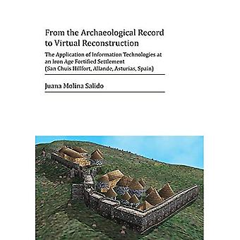 From the Archaeological Record�to Virtual Reconstruction: The�Application of Information�Technologies at an Iron Age�Fortified Settlement (San�Chuis Hillfort, Allande,�Asturias, Spain)