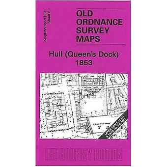Hull (Queen's Dock) 1853: Kingston Upon Hull Sheet 8 (Old Ordnance Survey Maps - Yard to the Mile)