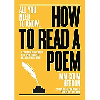 How to Read a Poem: A practical guide which will open your eyes - and touch your heart (All you need to know)