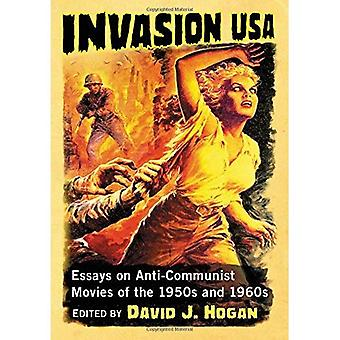Invasion USA: Essays on Anti-Communist Movies of the 1950s and 1960s
