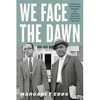 We Face the Dawn: Oliver Hill, Spottswood Robinson, and the Legal Team That Dismantled Jim Crow (Carter� G. Woodson Institute Series)