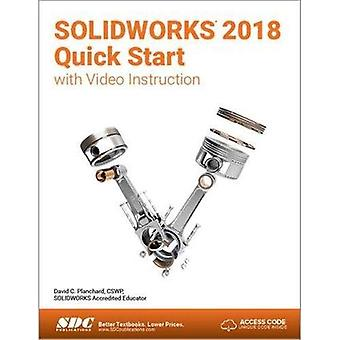 SOLIDWORKS 2018 Quick Start� with Video Instruction