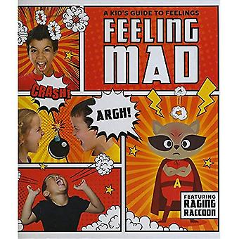 Feeling Mad (A Kid's Guide� to Feelings)