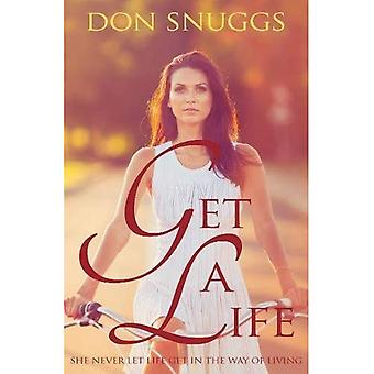 Get a Life: She Never Let� Life Get in the Way of Living