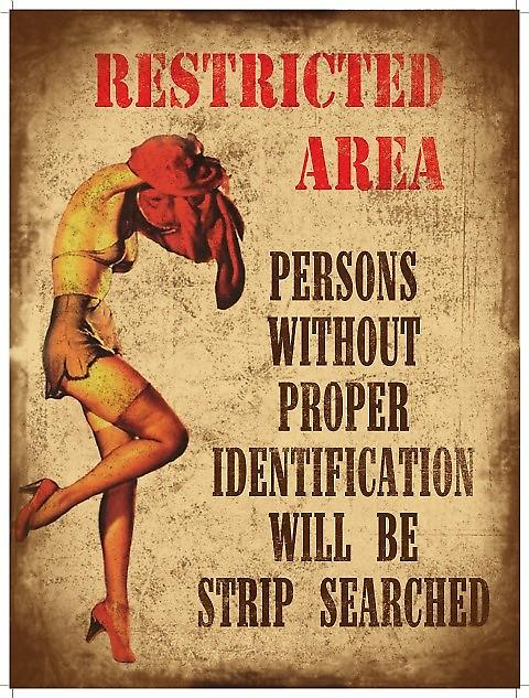 Restricted Area / Strip Searched steel sign (og 4030)