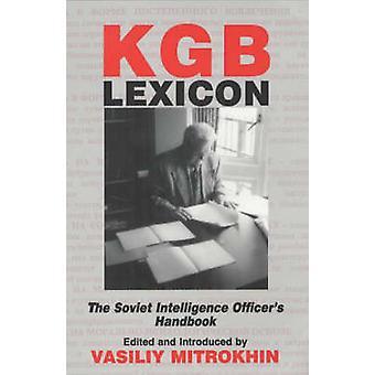 KGB Lexicon The Soviet Intelligence Officers Handbook by Mitrokhin & Vasiliy