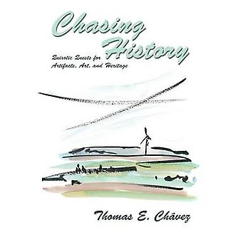 Chasing History by Chavez & Thomas E.