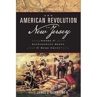 前線が Gigantino ・ ジェームズ j. によってホーム フロントを満たしているニュージャージー州のアメリカ革命