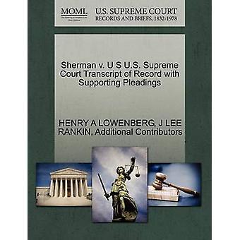 Sherman v. U S US Supreme Court avskrift av posten med stödjande yrkats av LÖWENBERG & HENRY A