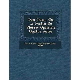 Don Juan Ou Le Festin de Pierre Op Ra En Quatre Actes ved Fran Ois Henri Joseph Blaze Dit kastil