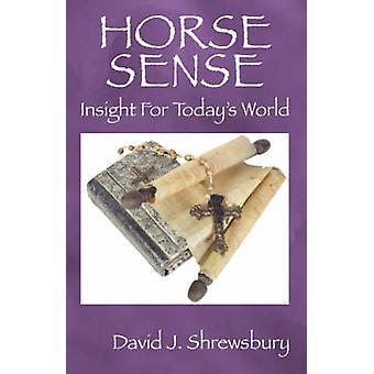 Paardbetekenis inzicht voor Todays wereld door Shrewsbury & D. J.